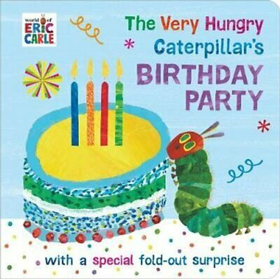 The Very Hungry Caterpillar's Birthday Party by Eric Carle 9780241376119