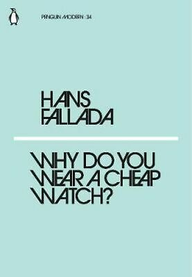 NEW Why Do You Wear a Cheap Watch? By Hans Fallada Paperback Free Shipping