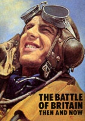The Battle of Britain: Then and Now (Hardcover)