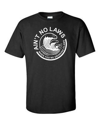 Aint No Laws When Your Drinking Claws T Shirt - White Claw Shirt Tee