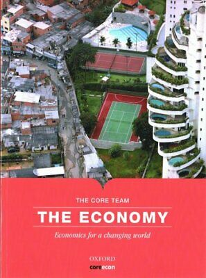 The Economy Economics for a Changing World by The CORE Team 9780198810247