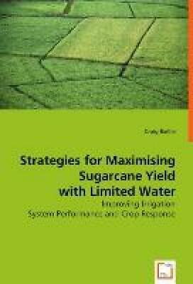 Baillie, Craig: Strategies for Maximising Sugarcane Yield with Limited Water