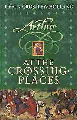 Crossley-Holland, Kevin-Arthur: At The Crossing Places BOOK NEW