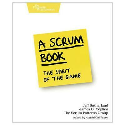 A Scrum Book by Jeff Sutherland (author), James O Coplien (author)