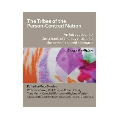 The Tribes of the Person-Centred Nation by Pete Sanders (editor of compilatio...