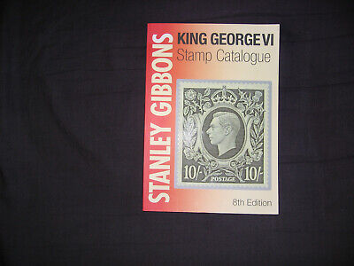 STAMP CATALOGUE - STANLEY GIBBONS - KING GEORGE VI - 8th EDITION - 2009