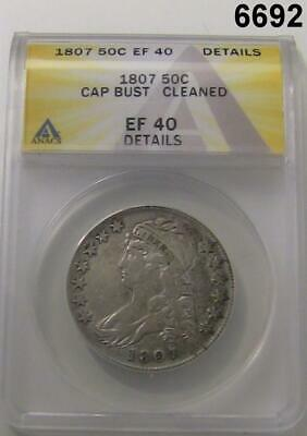 1807 Capped Bust Half Dollar Anacs Certified Ef40 Cleaned #6692