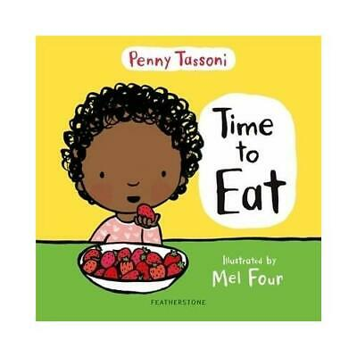 Time to Eat by Penny Tassoni, Melissa Four (artist)