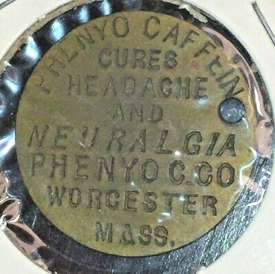1880s PHENYO CAFFEIN BRASS PUZZLE TOKEN WORCESTER MA, CURES HEADACHE & NEURALGIA