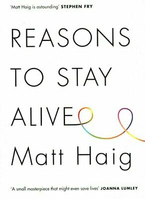 Reasons to Stay Alive by Matt Haig 9781782115083 | Brand New | Free UK Shipping