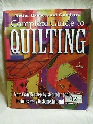 Complete Guide to Quilting Sewing Needle Craft Book Better Homes & Gardens
