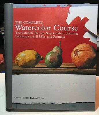 The Complete Watercolor Course by Richard Taylor (2010, HC). Hard to find.
