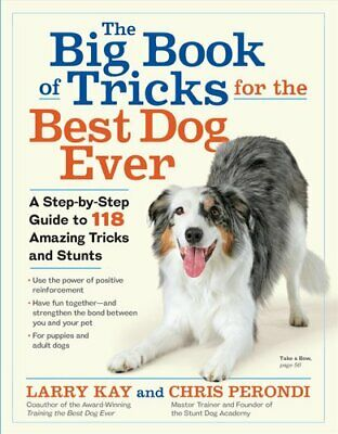 The Big Book of Tricks for the Best Dog Ever A Step-by-Step Gui... 9781523501618