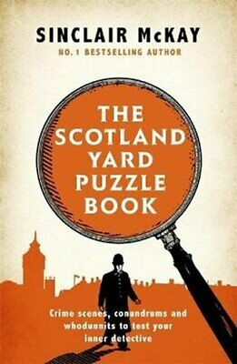 The Scotland Yard Puzzle Book Crime Scenes, Conundrums and Whod... 9781472258335