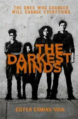 The Darkest Minds NOW A MAJOR MOTION PICTURE, WITH PHOTOS INSID... 9781786540508