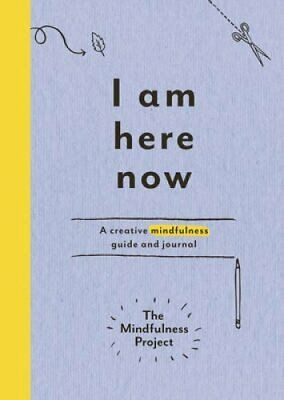 I Am Here Now A creative mindfulness guide and journal 9781785030772   Brand New