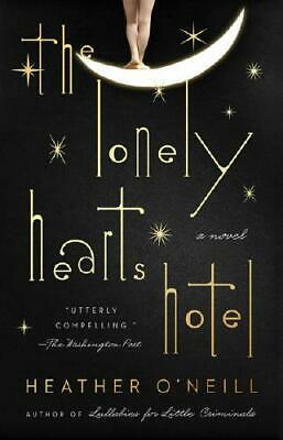 The Lonely Hearts Hotel by Heather O'Neill (author)