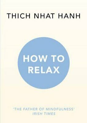 How to Relax by Thich Nhat Hanh 9781846045189 | Brand New | Free UK Shipping