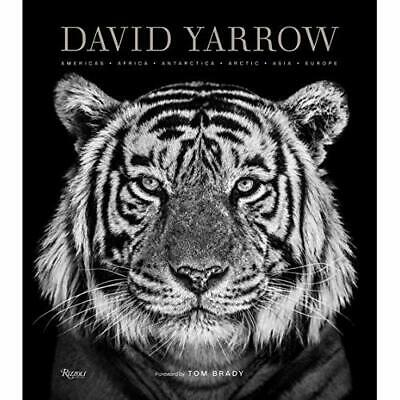 David Yarrow Photography: Americas Africa Antarctica Ar - Hardback NEW Yarrow, D