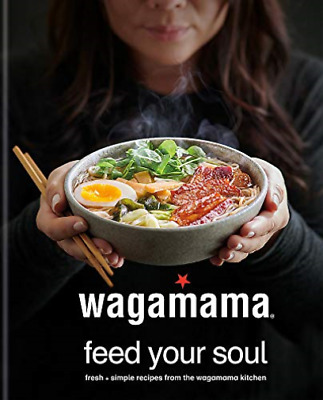 Wagamama Limited-Wagamama Feed Your Soul BOOKH NEW