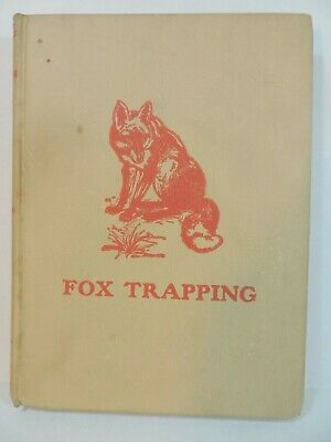 Vintage 1906 Fox Trapping  Book by A R Harding Illustrated Hunting Traps