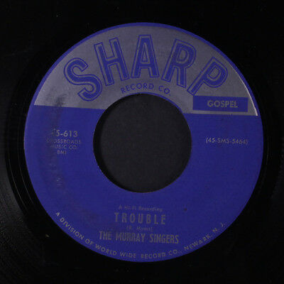 MURRAY SINGERS: Trouble / The Lord Saveth Me 45 Hear! (obscure, fantastic sl