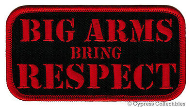 BIG ARMS BRING RESPECT embroidered BIKER PATCH iron-on TOUGH GUY EMBLEM red NEW