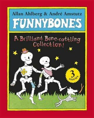 Funnybones: A Bone Rattling Collection by Allan Ahlberg 9780141333571