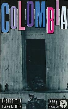 Colombia: Inside the Labyrinth by Pearce, Jenny | Book | condition good