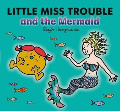 Little Miss Trouble and the Mermaid by Roger Hargreaves 9781405292382
