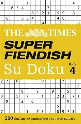 The Times Super Fiendish Su Doku Book 4 200 Challenging Puzzles... 9780008173784