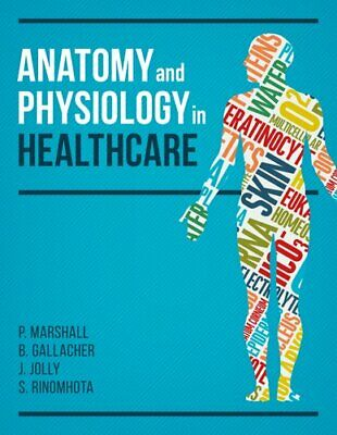 Anatomy and Physiology in Healthcare by Paul Marshall 9781904842958 | Brand New