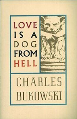 Love is a Dog From Hell by Charles Bukowski 9780876853627 | Brand New