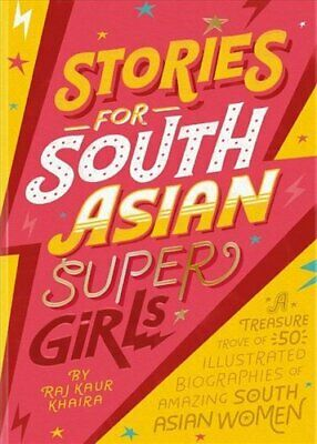 Stories for South Asian Supergirls by Raj Kaur Khaira 9781911271222 | Brand New