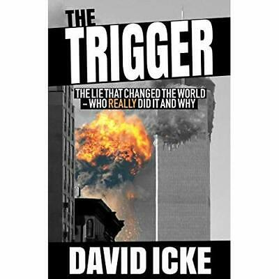The Trigger: The Lie That Changed the World - Paperback / softback NEW Icke, Dav