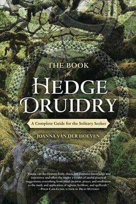 The Book of Hedge Druidry A Complete Guide for the Solitary Seeker 9780738758251