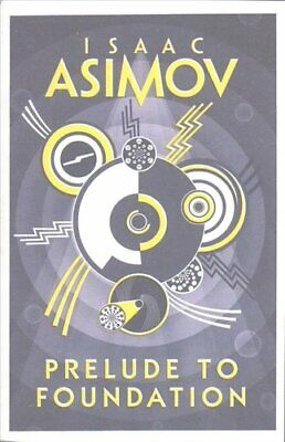 Prelude to Foundation by Isaac Asimov 9780008117481 | Brand New