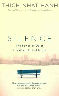 Silence The Power of Quiet in a World Full of Noise 9781846044342 | Brand New