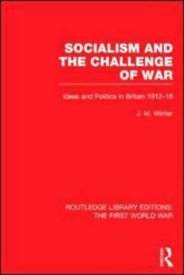Socialism and the Challenge of War by J. M Winter (author)