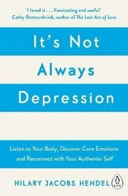 It's Not Always Depression A New Theory of Listening to Your Bo... 9780241976401