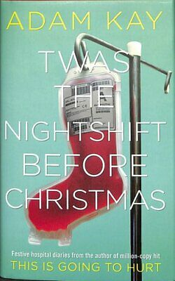 Twas The Nightshift Before Christmas Festive hospital diaries f... 9781529018585