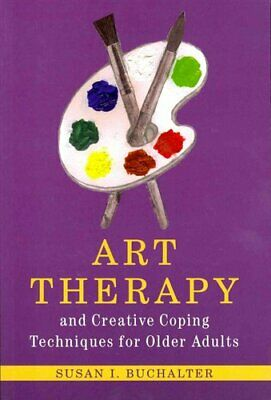 Art Therapy and Creative Coping Techniques for Older Adults 9781849058308