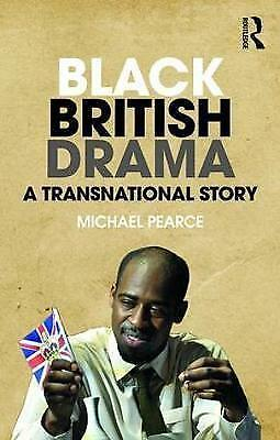 Black British Drama. A Transnational Story by Pearce, Michael (Paperback book, 2