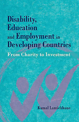 Disability, Education and Employment in Developing Countries. From Charity to In