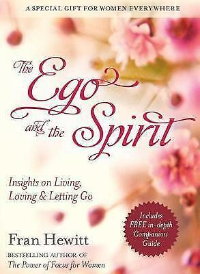 Ego And The Spirit. Insights on Living, Loving and Letting Go by Hewett, Fran (P