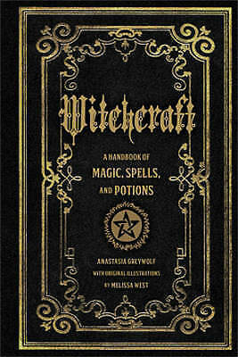 Witchcraft. A Handbook of Magic Spells and Potions by Greywolf, Anastasia (Hardb