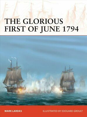 The Glorious First of June 1794 by Mark Lardas 9781472834843 | Brand New