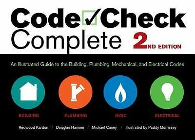 Code Check Complete 2nd Edition: An Illustrated Guide to the Building, Plumbing,