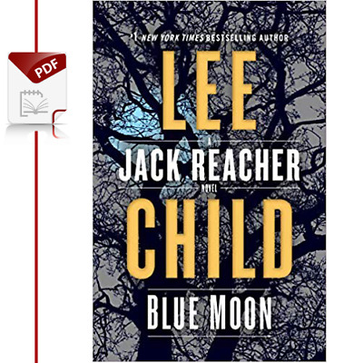 [P.D.F] Blue Moon: A Jack Reacher Novel By Lee Child Fast Delivery⚡