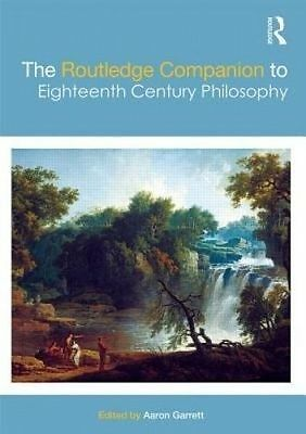 The Routledge Companion to Eighteenth Century Philosophy (Hardback book, 2014)